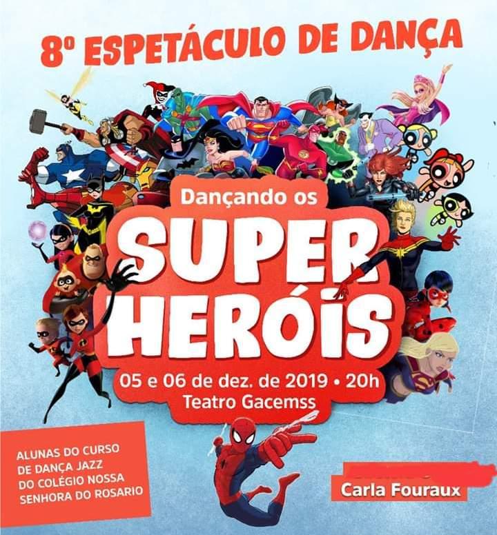 """VIII Espetáculo de Dança """"Dançando os Super Heróis"""""""